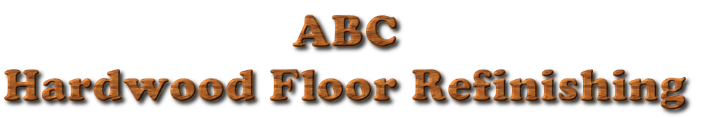 ABC Hardwood Floor Refinishing